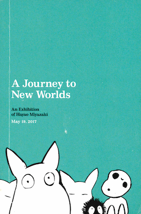 A Journey to New Worlds: An Exhibition of Hayao Miyazaki
